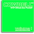 Cowbell++ Vol. 1: WTF (What the Funk)?