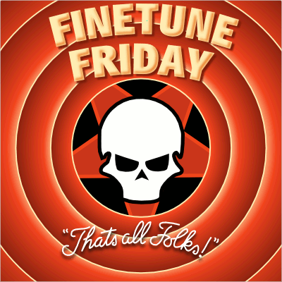 FineTune Friday Announcement: April 2008: That's All Folks