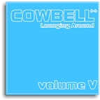 Cowbell++ Vol. 5: Lounging Around